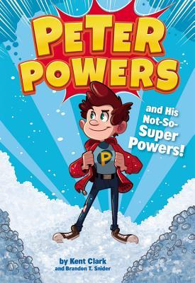 peter-powers-and-his-not-so-super-powers-snider
